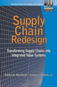 Supply Chain Redesign: Transforming Supply Chains into Integrated Value Systems-cover