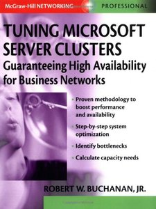 Tuning Microsoft Server Clusters: Guaranteeing High Availability for Business Ne-cover
