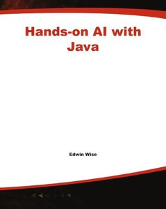 Hands-on AI with Java : Smart Gaming, Robots, and More-cover