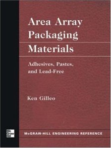 Area Array Packaging Materials: Adhesives, Pastes, and Lead-Free-cover