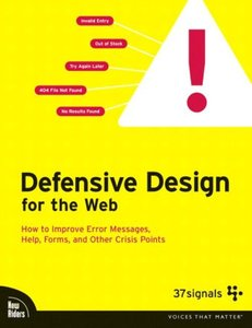 Defensive Design for the Web : How to improve error messages, help, forms, and o-cover