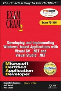 MCAD Developing and Implementing Windows-based Applications with Microsoft Visual C#.NET and Microsoft Visual Studio.NET Exam Cram 2 (Exam Cram 70-316) (Paperback)-cover