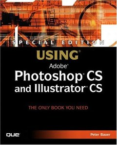 Special Edition Using Photoshop CS and Illustrator CS (Paperback)-cover