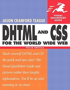 DHTML and CSS for the World Wide Web: Visual QuickStart Guide, 3/e-cover