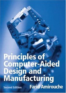 Principles of Computer Aided Design and Manufacturing, 2/e (Hardcover)-cover