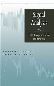 Signal Analysis: Time, Frequency, Scale, and Structure (Hardcover)-cover