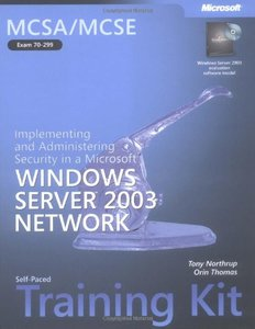 MCSA/MCSE Self-Paced Training Kit (Exam 70-299): Implementing and Administering Security in a Microsoft Windows Server 2003 Net-cover