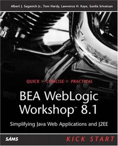 BEA WebLogic Workshop 8.1 Kick Start : Simplifying Java Web Applications and J2E-cover