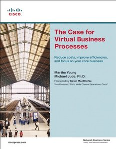 The Case for Virtual Business Processes : Reduce Costs, Improve Efficiencies, an-cover