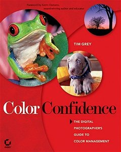 Color Confidence: The Digital Photographer's Guide to Color Management (Paperback)-cover
