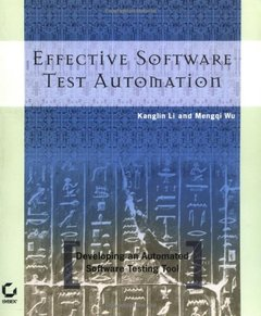 Effective Software Test Automation: Developing an Automated Software Testing Too-cover