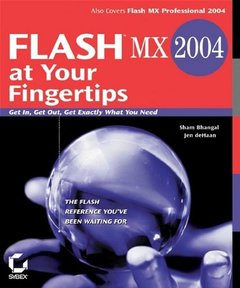 Flash MX 2004 at Your Fingertips: Get In, Get Out, Get Exactly What You Need (Paperback)-cover