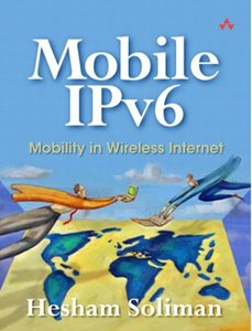 Mobile IPv6: Mobility in a Wireless Internet-cover