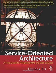 Service-Oriented Architecture : A Field Guide to Integrating XML and Web Service-cover