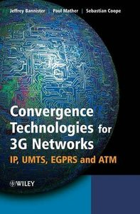 Convergence Technologies for 3G Networks: IP, UMTS, EGPRS and ATM (Hardcover)-cover