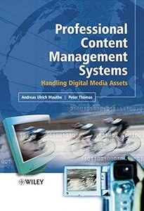 Professional Content Management Systems : Handling Digital Media Assets (Hardcover)-cover