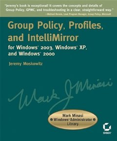 Group Policy, Profiles, and IntelliMirror for Windows 2003, Windows 2000, and Wi-cover