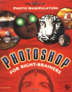 Photoshop for Right-Brainers : The Art of Photo Manipulation (Paperback)-cover
