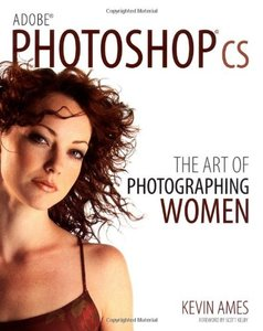 Adobe Photoshop CS: The Art of Photographing Women-cover