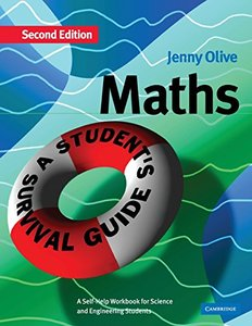 Maths: A Student's Survival Guide: A Self-Help Workbook for Science and Engineering Students-cover
