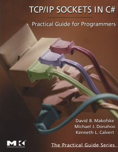 TCP/IP Sockets in C#: Practical Guide for Programmers (Paperback)-cover