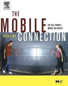 The Mobile Connection: The Cell Phone's Impact on Society, 3/e-cover