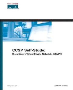 CCSP Self-Study: Cisco Secure Virtual Private Networks (CSVPN), 2/e  (Hardcover)-cover
