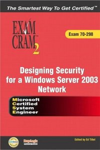 MCSE 70-298 Exam Cram 2: Designing Security for a Windows Server 2003 Network-cover