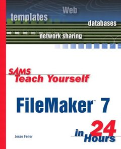 Sams Teach Yourself FileMaker 7 in 24 Hours-cover
