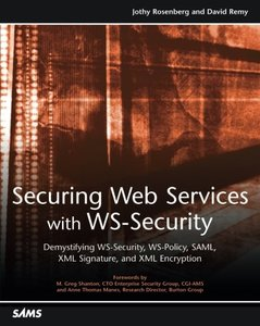 Securing Web Services With Ws-Security: Demystifying Ws-Security, Ws-Policy, Saml, Xml Signature, and Xml Encryption-cover