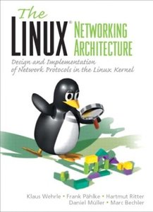 The Linux Networking Architecture: Design and Implementation of Network Protocols in the Linux Kernel (Paperback)-cover