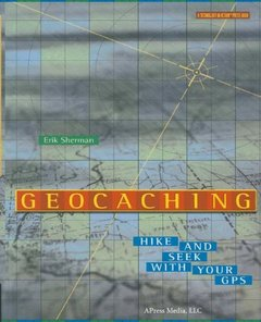 Geocaching: Hike and Seek with Your GPS-cover