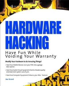 Hardware Hacking: Have Fun While Voiding Your Warranty-cover
