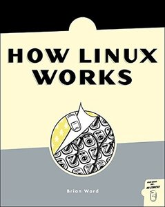 How Linux Works: What Every SuperUser Should Know-cover