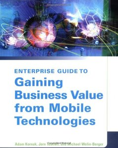 Enterprise Guide to Gaining Business Value from Mobile Technologies (Paperback)-cover
