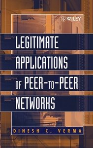 Legitimate Peer to Peer Network Applications : Beyond File and Music Swapping-cover