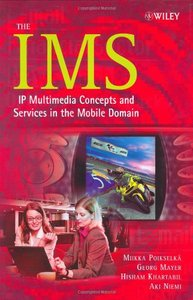 The IMS : IP Multimedia Concepts and Services in the Mobile Domain-cover