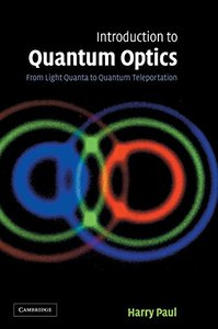 Introduction to Quantum Optics: From Light Quanta to Quantum Teleportation-cover
