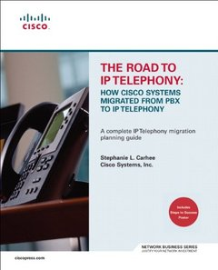 The Road to IP Telephony : How Cisco Systems Migrated from PBX to IP Telephony-cover