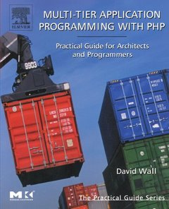 Multi-Tier Application Programming with PHP : Practical Guide for Architects and Programmers