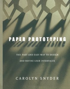 Paper Prototyping: The Fast and Easy Way to Design and Refine User Interfaces (Paperback)-cover