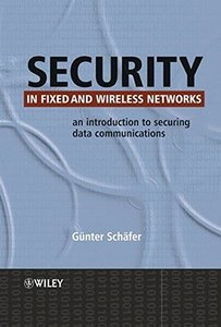 Security in Fixed and Wireless Networks: An Introduction to securing data communications (Hardcover)-cover