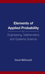 Elements of Applied Probability for Engineering, Mathematics and Systems Science-cover