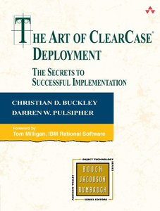 The Art of ClearCase Deployment : The Secrets to Successful Implementation-cover
