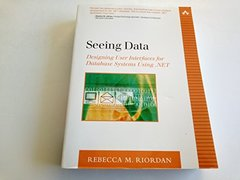 Seeing Data : Designing User Interfaces for Database Systems Using .NET (Paperback)-cover