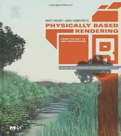 Physically Based Rendering: From Theory to Implementation (Hardcover)-cover