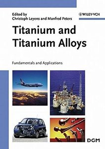 Titanium and Titanium Alloys : Fundamentals and Applications-cover
