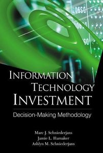 Information Technology Investment: Decision-Making Methodology-cover