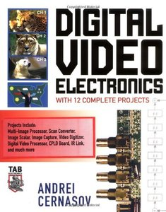 Digital Video Electronics with 12 Complete Projects-cover