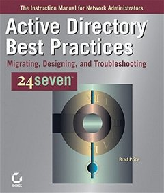 Active Directory Best Practices 24seven: Migrating, Designing, and Troubleshooting-cover